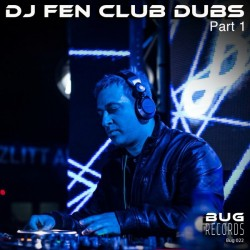 DJ Fen - Club Dubs Pt.1 (Club Mix)