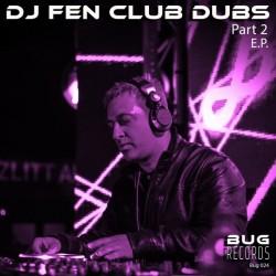DJ Fen - Club Dubs Pt.2 E.P
